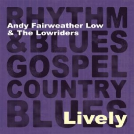 Andy Fairweather Low & The Low Riders - Lively (2012)