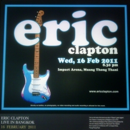 Eric Clapton 2011 Tour: Bangkok Concert Poster (Photo: Tony Edser / Where's Eric