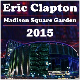 Eric Clapton 70th Birthday Concerts May 2015 (Where's Eric!)