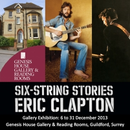 Eric Clapton Six-String Stories Gallery Exhibition 6 to 31 December 2013