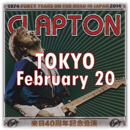 Eric Clapton - 2014 Tour - Toyko - February 20, 2014