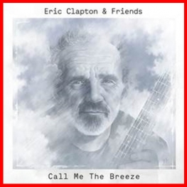 Eric Clapton & Friends: Call Me The Breeze (Single, 2014)