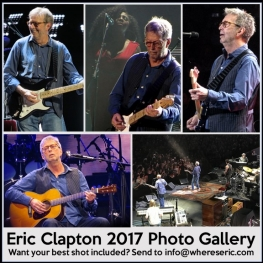 Eric Clapton 2017 Photo Gallery / Where's Eric!