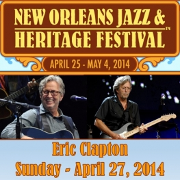 Eric Clapton Headlines New Orleans Jazz Fest 4-27-14 (Where's Eric!)