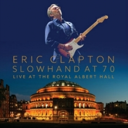 "Eric Clapton ""Slowhand At 70"" DVD BluRay CD (Nov 2015)"