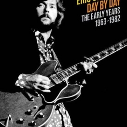Eric Clapton Day By Day Vol 1 by Marc Roberty (Backbeat Books 2013)