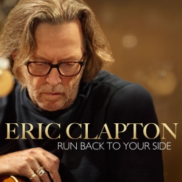Eric Clapton: Run Back To Your Side