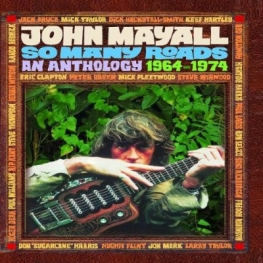 John Mayall: So Many Roads: An Anthology 1964 - 1974