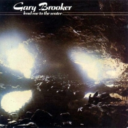 Gary Brooker: Lead Me To The Water (2011 - Esoteric)