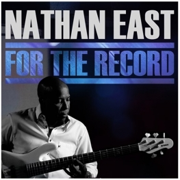 Nathan East For The Record (Yamaha Entertainment Group of America)