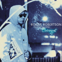 robbie robertson how to become clairvoyant full album