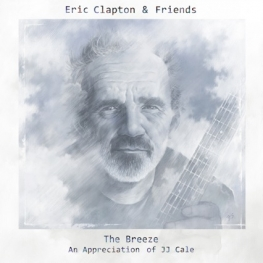 Eric Clapton & Friends - The Breeze