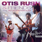 CD art for Otis Rush & Friends Live at Montreux Eric Clapton Luther Allison