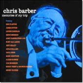 Chris Barber - Memories Of My Trip (Proper Records - 2011)