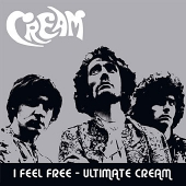 CD art for I Feel Free - Ultimate Cream (Clapton, Baker, Bruce)