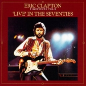 album art for Eric Clapton CD Timepieces Vol II LIve In The Seventies