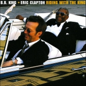 Album Artwork for Eric Clapton and BB King CD Riding With The King