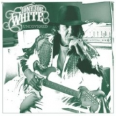 CD art for Tony Joe White Uncovered (with Eric Clapton, J.J. Cale Mark Knopfler)