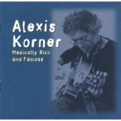 CD art for Alexis Korner Musically Rich and Famous, which features Eric Clapton