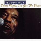 track list buddy guy damn right i've got the blues guest eric clapton