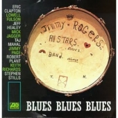 album cd art for Jimmy Rogers Blues Blues Blues with Clapton, Jagger, Richards