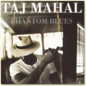 CD Art for Taj Mahal - Phantom Blues featuring Eric Clapton